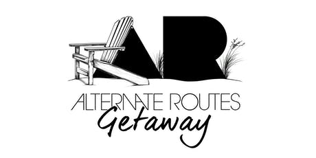 The Alternate Routes Getaway tickets
