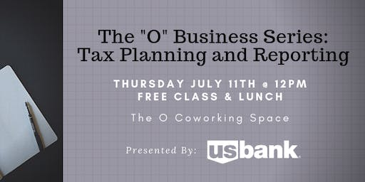 "The ""O"" Business Series: Tax Planning and Reporting"