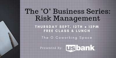 "The ""O"" Business Series: Risk Management"