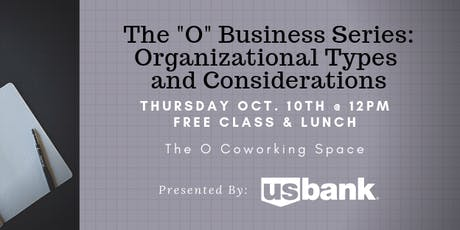 "The ""O"" Business Series: Organizational Types and Considerations tickets"