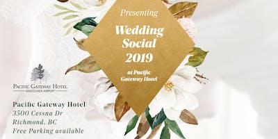 Wedding Social 2019   Spring Bridal Show at Richmond Pacific Gateway Hotel