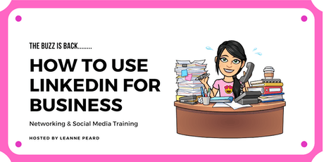 How to Use LinkedIn for Business - The Social Media Buzz tickets