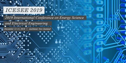 2019 International Conference on Energy Science and Electrical Engineering(ICESEE 2019)