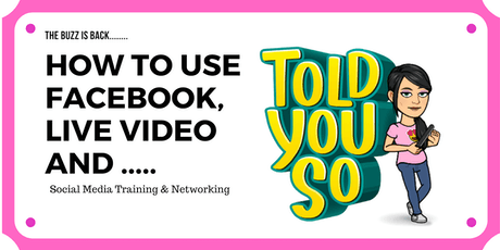 How to use Facebook, Live video & .... - The Social Media Buzz tickets