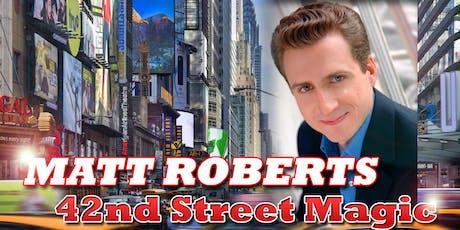 NEW YORK MAGICIAN MATT ROBERTS comes to AC Boardwalk this Summer! tickets