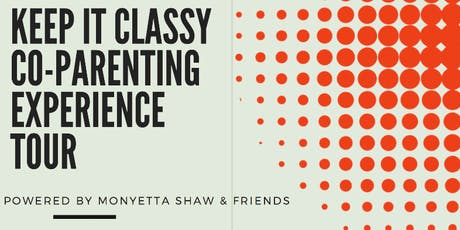 Keep It Classy Co-Parenting & Empowerment Experience (DALLAS) tickets