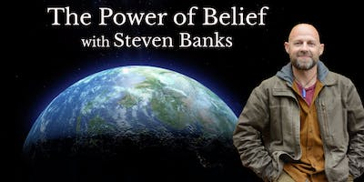 The Power of Belief with Steven Banks - Courtenay, B.C.