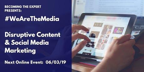 Becoming THE Expert: #WeAreTheMedia - Online Event tickets
