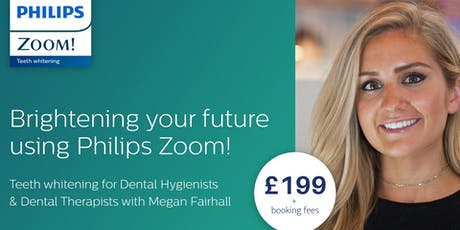 Brightening Your Future Using Philips ZOOM! Tooth Whitening Training for Dental Hygienists and Dental Therapists (Manchester)  tickets