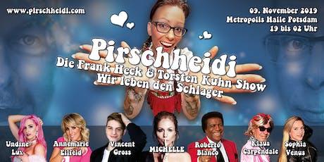 Pirschheidi - Die Frank Heck & Torsten Kuhn Show - Wir leben den Schlager Tickets