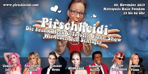 Pirschheidi - Die Frank Heck & Torsten Kuhn Show - Wir leben den Schlager