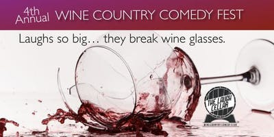 4th Annual Wine Country Comedy Fest - JULY 18