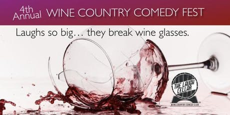 4th Annual Wine Country Comedy Fest - JULY 26 tickets