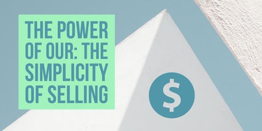 Power of Our:  The Simplicity of Selling