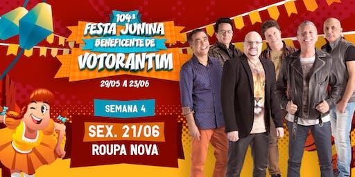 ROUPA NOVA 21/06 - 104ª Festa Junina de Votorantim