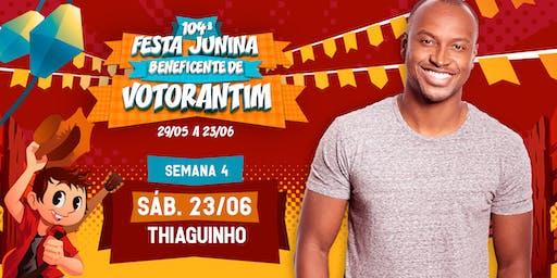 THIAGUINHO 23/06 - 104ª Festa Junina de Votorantim