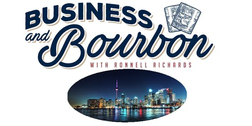 Business and Bourbon LIVE with Ronnell Richards (Toronto)