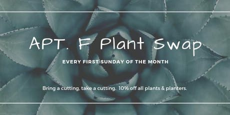 APT. F Monthly Plant Swap  tickets