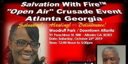 "Salvation With Fire ""Open Air"" Crusade Event - Atlanta GA"
