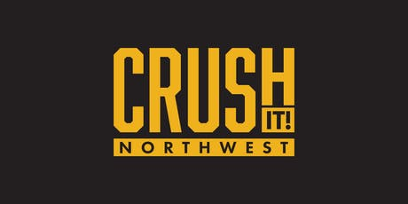 Crush It Northwest | Part 2 tickets