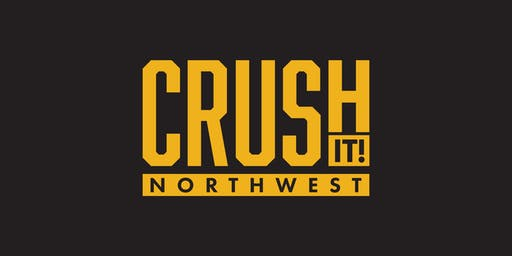 Crush It Northwest | Part 2