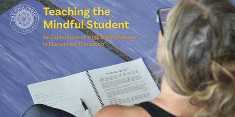 Teaching the Mindful Student: An Exploration of Yoga & Mindfulness in Elementary Education tickets