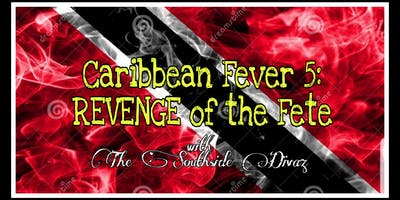 CARIBBEAN FEVER 5: Revenge of the Fete