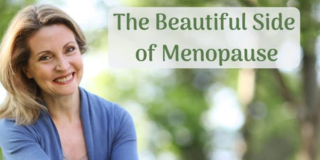 The Beautiful Side of Menopause: A Natural Health Workshop for Women tickets