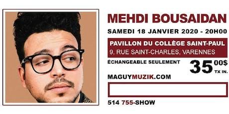 Mehdi Bousaidan, premier One-Man Show ! Supplémentaire !!  billets