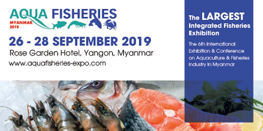 Aqua Fisheries Myanmar 2019 Tickets, Thu, Sep 26, 2019 at 9
