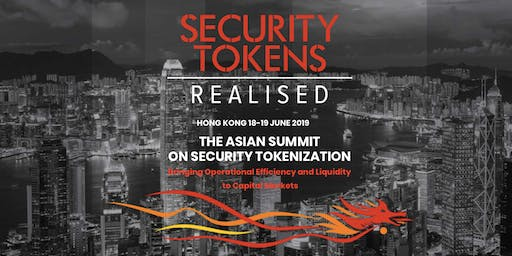 Security Tokens Realised Hong Kong - 2nd in Annual Series on Security Tokenization