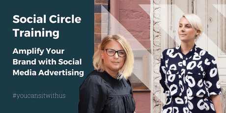 Social Circle - 10 Steps to Amplify your Brand with Social Advertising tickets