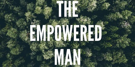 THE EMPOWERED MENS GATHERING tickets
