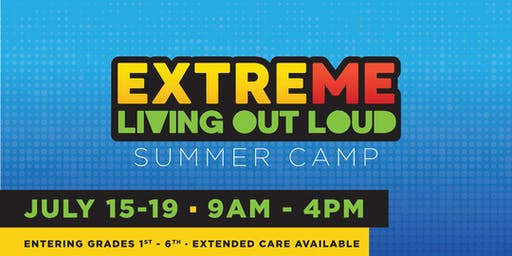 Extreme Summer Camp 2019: Living Out Loud