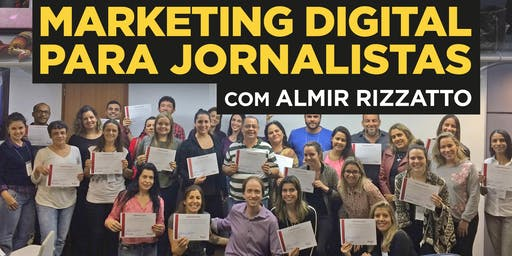 """Curso """"Marketing Digital para jornalistas"""" em SP - Turma 6"""