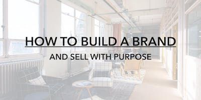 How to build a brand and sell with purpose