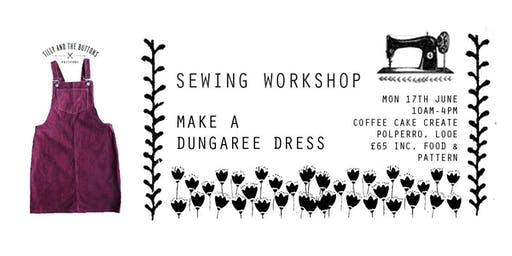 Sewing Workshop - Dungaree Dress, Coffee Cake Create, Polperro, Cornwall