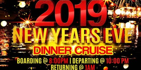 2019 New Years Eve Dinner Cruise [ ALL INCLUSIVE ] ADULTS ONLY  tickets