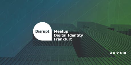 Disrupt Meetup | Digital Identity Frankfurt Tickets