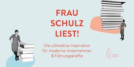 Frau Schulz liest! Inspiration für Unternehmer und Führungskräfte #4 Tickets