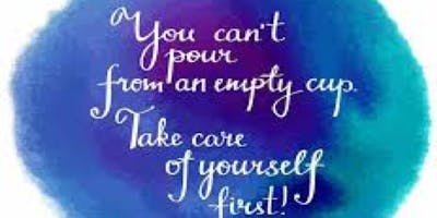Filling Your Cup: Feeling Worthy of  Self-care