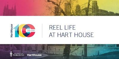 REEL LIFE at Hart House