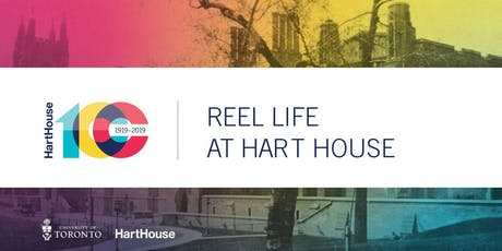 REEL LIFE at Hart House tickets