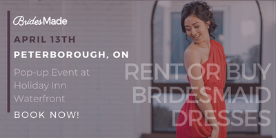 BridesMade Pop-Up Dress Fitting Event - PETERBOROUGH, ON - April 13, 2019