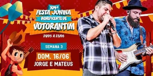 JORGE E MATEUS 16/06 - 104ª Festa Junina de Votorantim