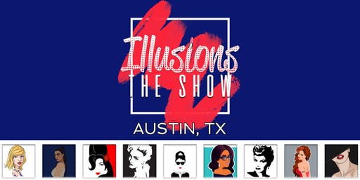 Illusions The Drag Queen Show Austin - Drag Queen Dinner Show - Austin, TX