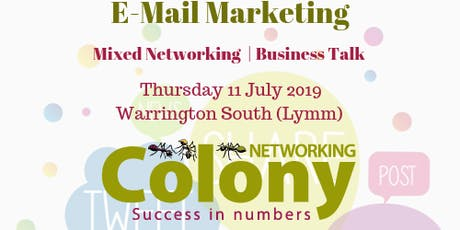 Colony Networking (Lymm Warrington) + Talk on 'E-mail Marketing' - 11 July 2019 tickets