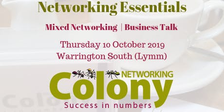 Colony Networking (Lymm Warrington) + Talk on 'Networking Essentials' - 10 Oct 2019 tickets