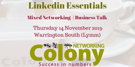 Colony Networking (Lymm Warrington) + Talk on 'Linkedin Essentials' - 14 Nov 2019 tickets