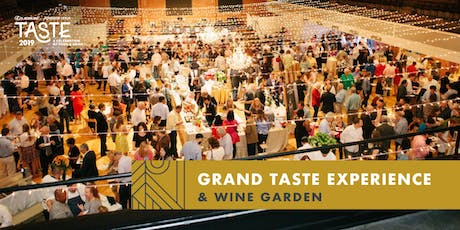 2019 Grand Taste Experience & Wine Garden tickets